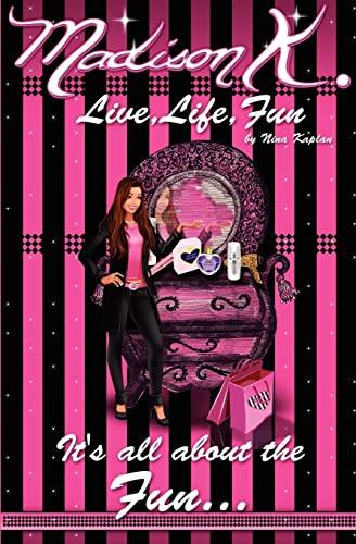 9781463749859: Madison K: Live, Life, Fun...