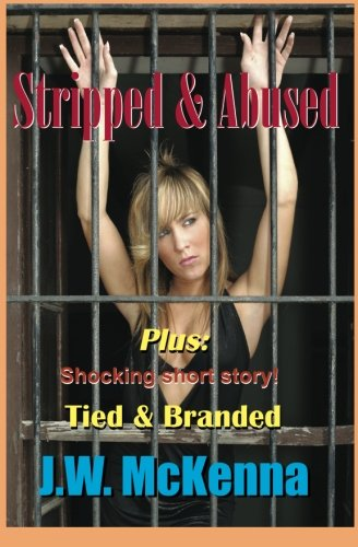 9781463752590: Stripped & Abused: Plus: Tied & Branded