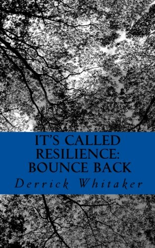 9781463752774: It's Called Resilience: Bounce Back