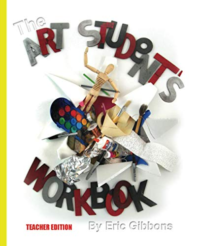 9781463753894: The Art Student's Workbook - Teacher Edition: A Classroom Companion for Painting, Drawing, and Sculpture