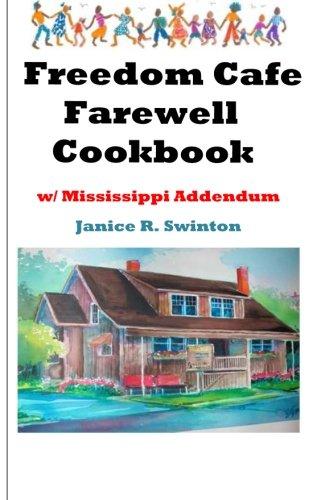 9781463754358: Freedom Cafe Farewell Cookbook w/ Mississippi Addendum