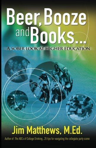 9781463754457: Beer, Booze and Books... a sober look at higher education