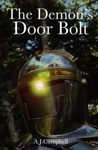 9781463754952: The Demon's Door Bolt: A Tale of End-Time Panic as a Prelude to the Total Absence of EVERYTHING