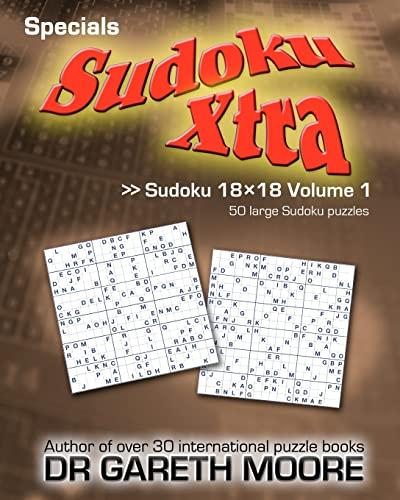 Sudoku 18x18 Volume 1: Sudoku Xtra Specials: Gareth Moore, Dr