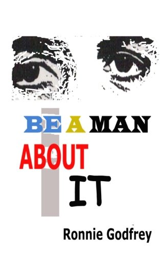 9781463755690: Be a Man About It