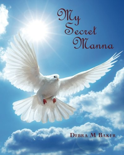 my secret manna: Baker, Debra M