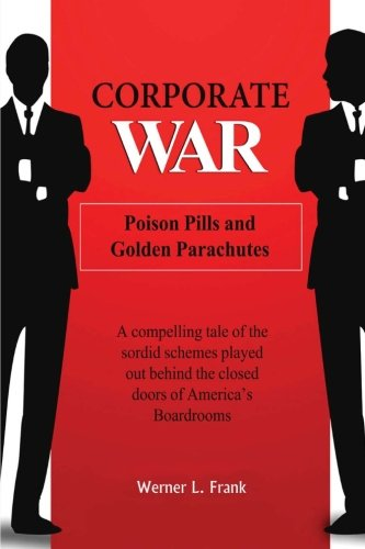9781463757076: Corporate War: Poison Pills and Golden Parachutes