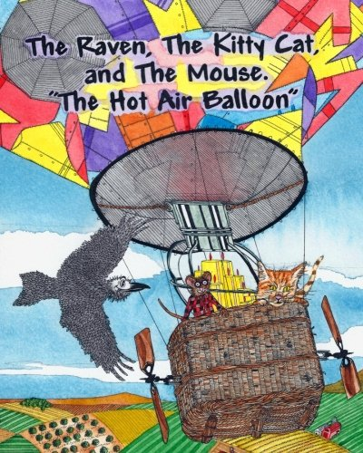 9781463759711: The Raven, The Kitty Cat and The Mouse. The Hot Air Balloon.: Volume 2