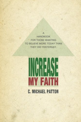 Increase My Faith: Mr. C. Michael Patton