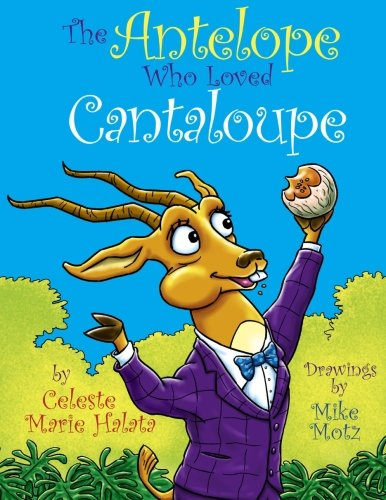 9781463762780: The Antelope Who Loved Cantaloupe