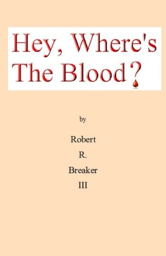 9781463762865: Hey, Where's the Blood?