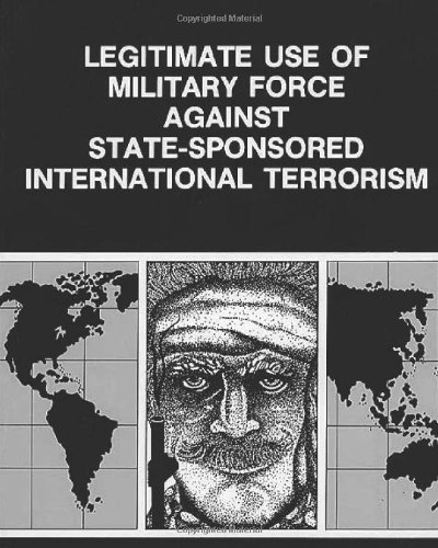 9781463763442: Legitimate Use of Military Force against State-Sponsored International Terrorism
