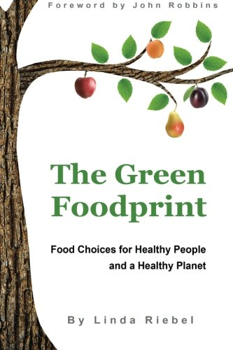 9781463767099: The Green Foodprint: Food Choices for Healthy People and a Healthy Planet