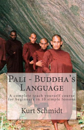 9781463767631: Pali: Buddha's Language: a Complete Teach Yourself Course for Beginners in 10 Simple Lessons