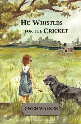 9781463768898: He Whistles for the Cricket