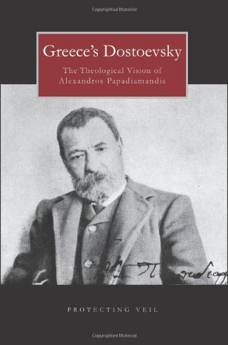 Greece's Dostoevsky: The Theological Vision of Alexandros Papadiamandis: Keselopoulos, Dr. ...