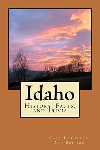 9781463770389: Idaho: History, Facts, and Trivia