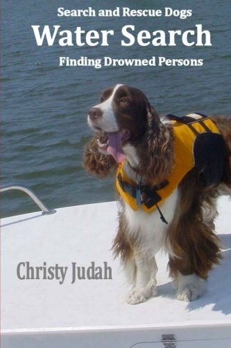 Water Search: Search and Rescue Dogs Finding Drowned Persons: Christy Judah