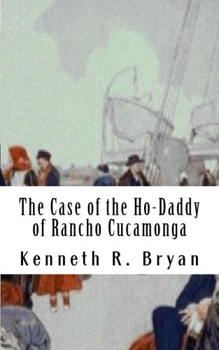 The Case of the Ho-Daddy of Rancho: Kenneth R Bryan