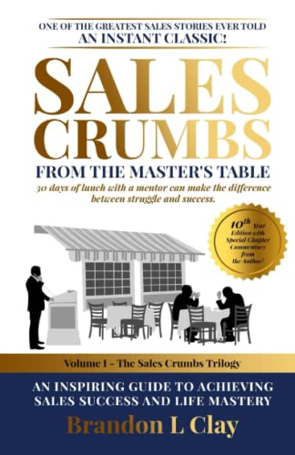 9781463771614: Crumbs from the Master's Table: A Philosophy of Sales Success and Life Mastery