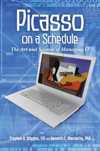 9781463772802: Picasso on a Schedule: The Art and Science of Managing IT