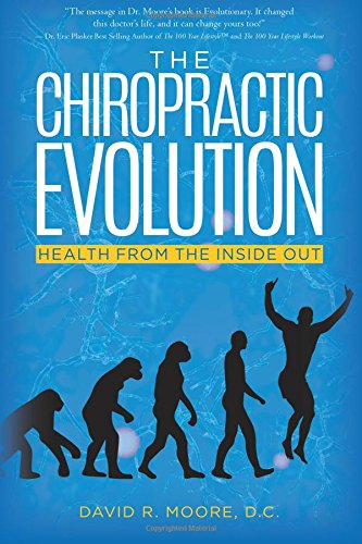 9781463773403: The Chiropractic Evolution: Health From the Inside Out