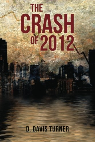 9781463776107: The Crash of 2012