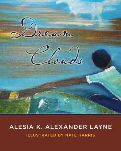 Dream Clouds: Alesia K. Alexander Layne