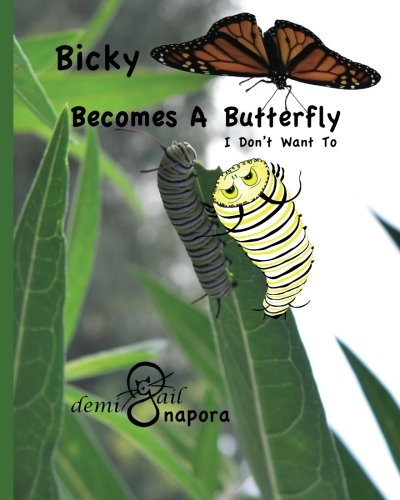 9781463776626: Bicky Becomes A Butterfly: I Don't Want To