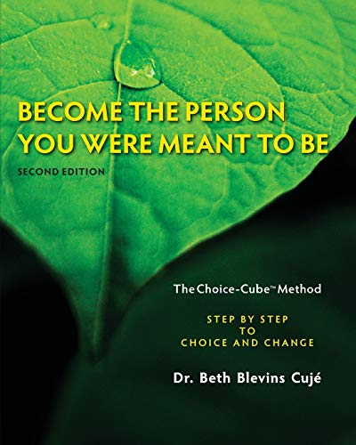 9781463777470: Become the Person You Were Meant to Be: The Choice-Cube Method- Step by Step to Choice and Change, 2nd Edition
