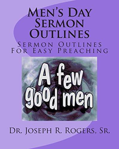 Men's Day Sermon Outlines: Sermon Outlines For Easy Preaching: Rogers, Sr., Dr. Joseph R.