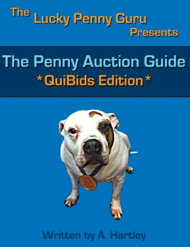 9781463778453: The Penny Auction Guide: QuiBids Edition