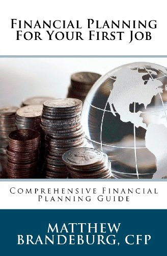9781463780999: Financial Planning For Your First Job: A Comprehensive Financial Planning Guide (3rd Edition)