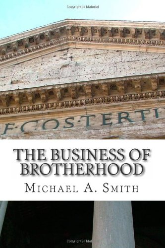 9781463781286: The Business of Brotherhood: Thinking Strategically About Founding and Running Social Fraternities