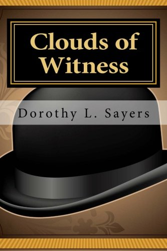 Clouds of Witness: Sayers, Dorothy L.
