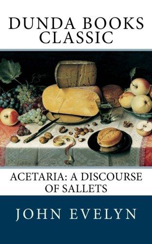 9781463784522: Acetaria: A Discourse of Sallets