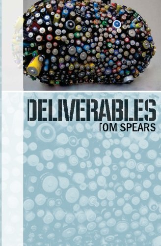 Deliverables: A Corporate Thriller (Joel Smith) (Volume 1): Tom Spears