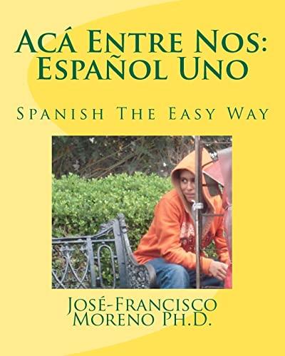 Acá Entre Nos: Español Uno (Spanish Edition)
