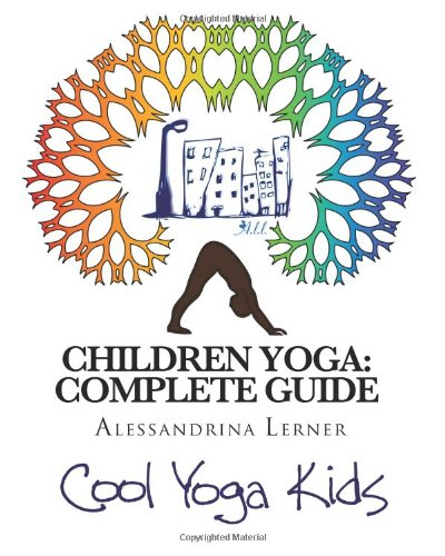 9781463786656: Children Yoga: Complete Guide: The Most Complete Methodology to Teaching Yoga to Children of All Ages