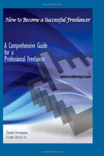 9781463786984: How to Become a Successful Freelancer: Comprehensive Guide for Successful Freelancing