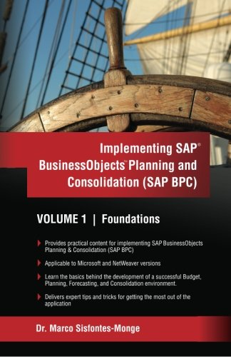 Implementing SAP Business Objects Planning and Consolidation: Sisfontes-Monge, Dr. Marco