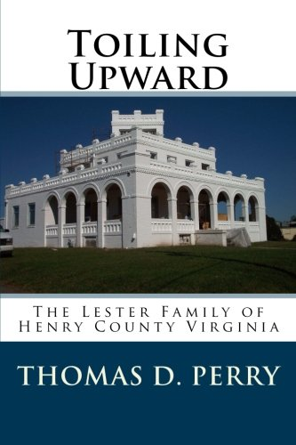 9781463787288: Toiling Upward: The Lester Family of Henry County Virginia