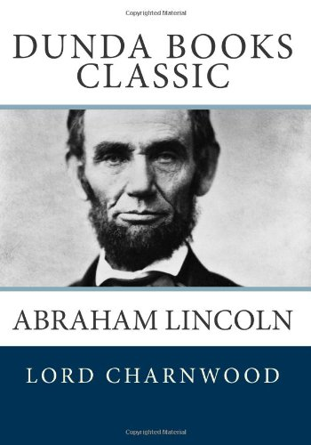 Abraham Lincoln: Charnwood, Lord