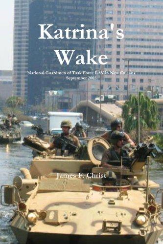 9781463788278: Katrina's Wake: National Guardsmen of Task Force LAV in New Orleans, September 2005