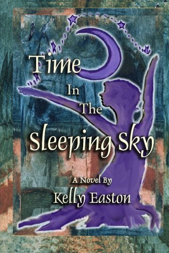 Time in the Sleeping Sky: Easton, Kelly