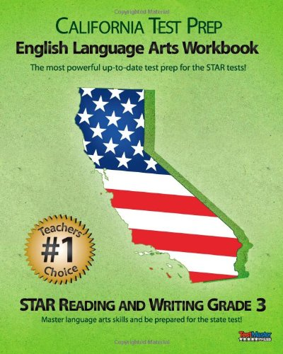 9781463791667: CALIFORNIA TEST PREP Grade 3 English Language Arts Workbook: STAR Reading and Writing