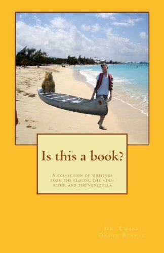 9781463791865: Is this a book?: A collection of writings from the clouds, the mini-apple, and the venezuela