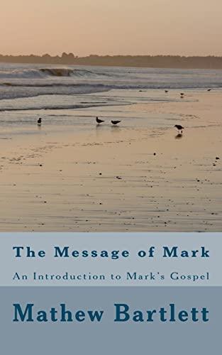 The Message of Mark: Mathew Bartlett