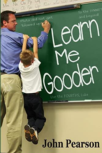 Learn Me Gooder: John M Pearson