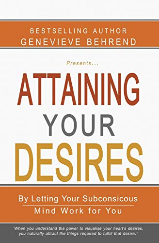 9781463794576: Attaining Your Desires: By Letting Your Subconsicous Mind Work for You
